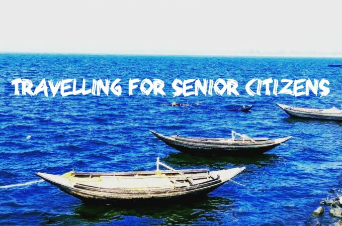 Travelling Tips and tricks for Senior Citizens